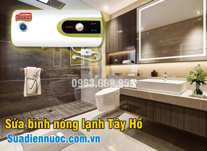 Sửa bình nóng lạnh tại quận Tây Hồ, địa chỉ 689 Võ Chí Công, nhận sửa tại nhà